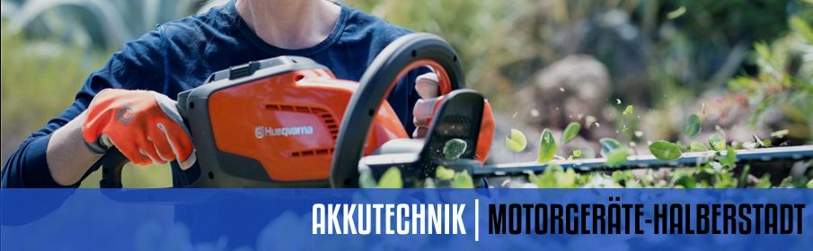 AKKUTECHNIK | MOTORGERÄTE HALBERSTADT